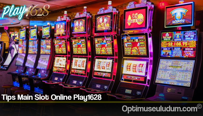 Tips Main Slot Online Play1628